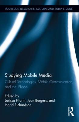 Studying Mobile Media by Larissa Hjorth