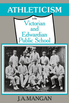 Athleticism in the Victorian and Edwardian Public School book