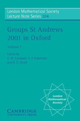 Groups St Andrews 2001 in Oxford: Volume 1 by C. M. Campbell