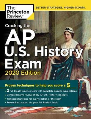 Cracking the AP U.S. History Exam, 2020 Edition by Princeton Review