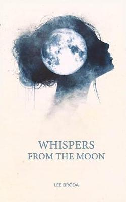 Whispers from the Moon by Lee Broda