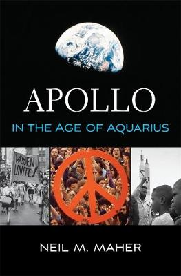 Apollo in the Age of Aquarius by Neil M. Maher