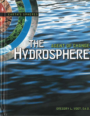 The Hydrosphere by Gregory L Vogt