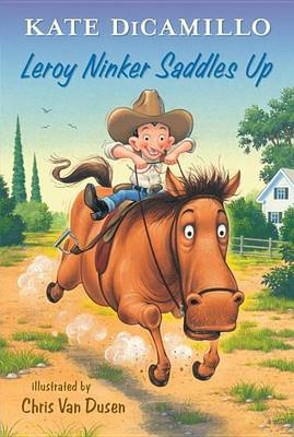 Leroy Ninker Saddles Up: Tales from Deckawoo Drive, Volume One by Dicamillo Kate