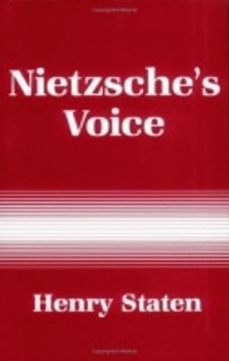 Nietzsche's Voice by Henry Staten