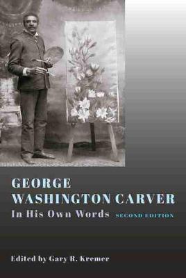 George Washington Carver by Gary R. Kremer