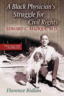 Black Physicians Struggle for Civil Rights by Florence Ridlon