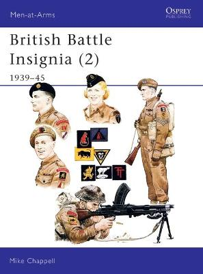 British Battle Insignia 1939-45 Bk.2 by Mike Chappell