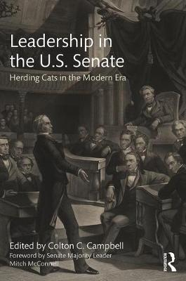 Leadership in the U.S. Senate: Herding Cats in the Modern Era by Colton C. Campbell