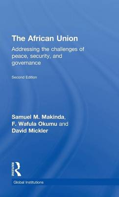 The African Union by Samuel M. Makinda