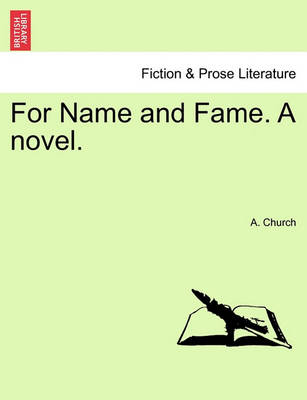 For Name and Fame. a Novel. by A Church