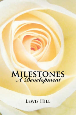 Milestones: A Development by Lewis Hill