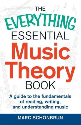 The Everything Essential Music Theory Book by Marc Schonbrun