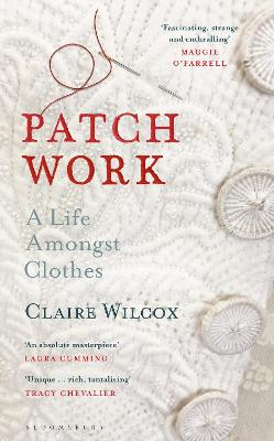 Patch Work: A Life Amongst Clothes book