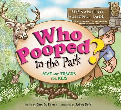 Who Pooped in the Park? Shenandoah National Park by Gary D Robson