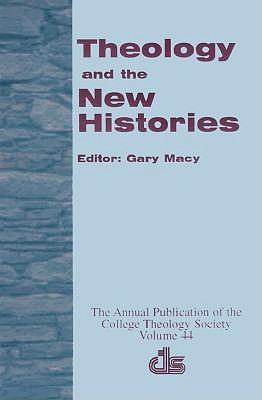Theology and the New Histories by Gary Macy