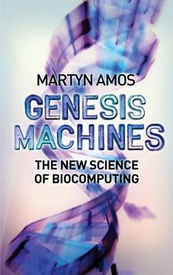 Genesis Machines by Martyn Amos