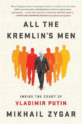 All the Kremlin's Men by Mikhail Zygar