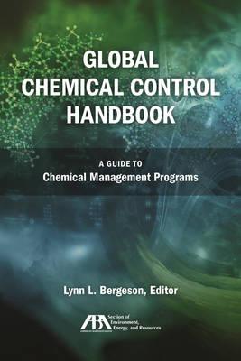 Global Chemical Control Handbook by Lynn L. Bergeson