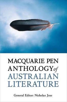 Macquarie Pen Anthology of Australian Literature by Nicholas Jose