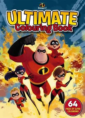 Disney Incredibles 2: Ultimate Colouring Book book