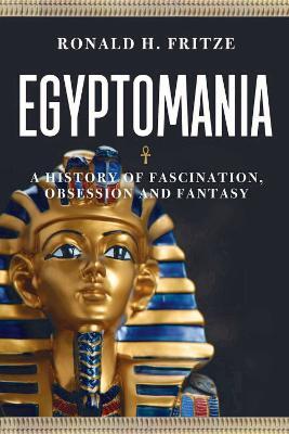 Egyptomania by Ronald H. Fritze