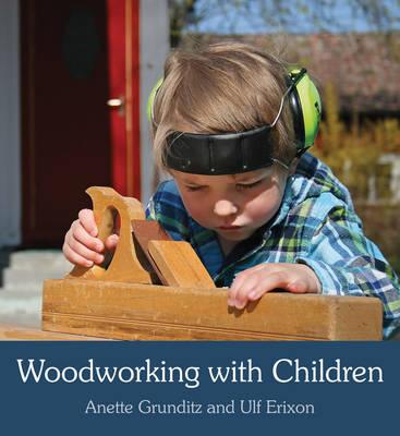 Woodworking with Children by Anette Grunditz