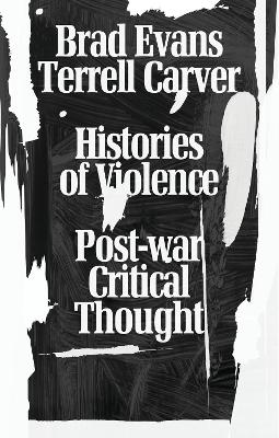Histories of Violence by Brad Evans
