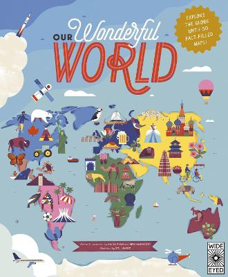 Our Wonderful World: Explore the globe with 50 fact-filled maps! book