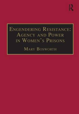 Engendering Resistance by Mary Bosworth