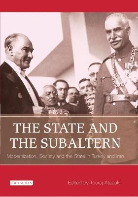 The State and the Subaltern by Touraj Atabaki