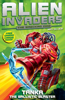 Alien Invaders 10: Tanka - The Ballistic Blaster by Max Silver
