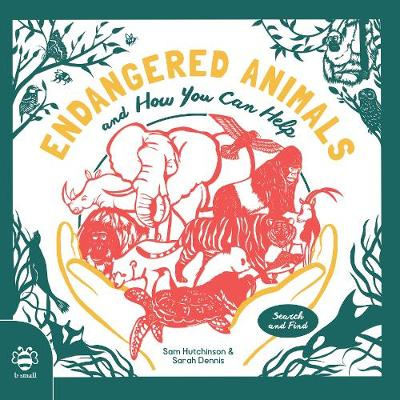 Endangered Animals: And How You Can Help by Sam Hutchinson