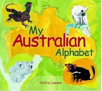 My Australian Alphabet by Ochre Lawson