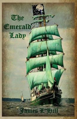 The Emerald Lady by James L Hill
