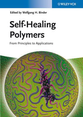 Self-Healing Polymers by Wolfgang H. Binder