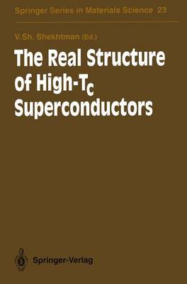 The Real Structure of High-Tc Superconductors by Veniamin S. Shekhtman
