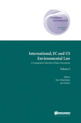 International  EC  and U. S. Environmental Law : A Comparative Selection of Basic Documents by Kurt Deketelaere