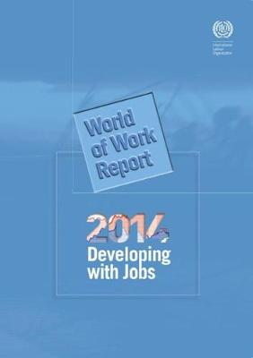 World of work report 2014 by International Labour Office