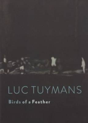 Luc Tuymans - Birds of A Feather by Will Self