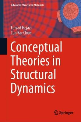 Conceptual Theories in Structural Dynamics by Farzad Hejazi