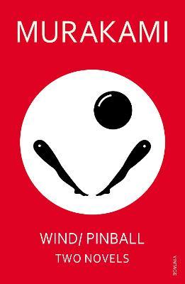 Wind/ Pinball: Two Novels by Haruki Murakami