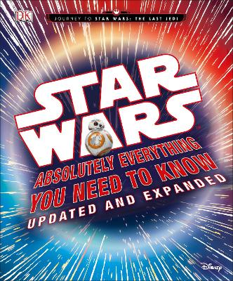 Star Wars Absolutely Everything You Need to Know Updated Edition by Cole Horton