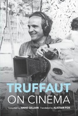 Truffaut on Cinema by Alistair Fox