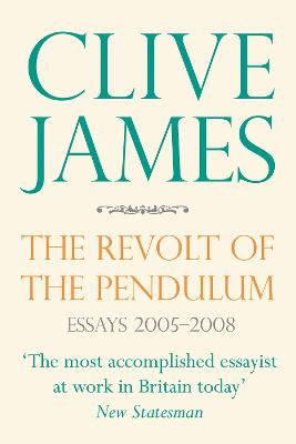 The Revolt of the Pendulum by Clive James