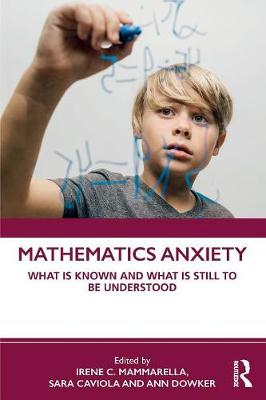 Mathematics Anxiety: What is Known and What is still to be Understood book