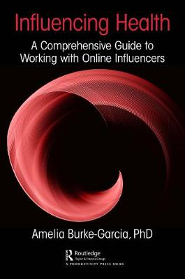 Influencing Health: A Comprehensive Guide to Working with Online Influencers book
