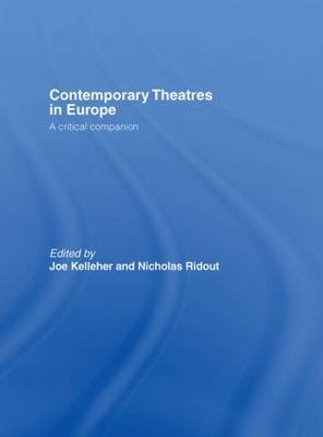 Contemporary Theatres in Europe by Joe Kelleher