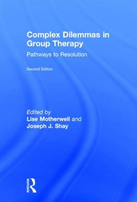 Complex Dilemmas in Group Therapy by Lise Motherwell