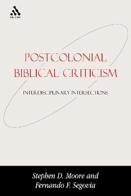 Postcolonial Biblical Criticism by Fernando F. Segovia
